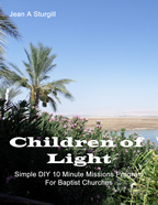 Children of Light: Simple DIY 10 Minute Missions Program For Baptist Churches