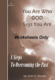 You Are Who GOD Says You Are: 8 Steps to Overcoming the Past (Worksheets Only)